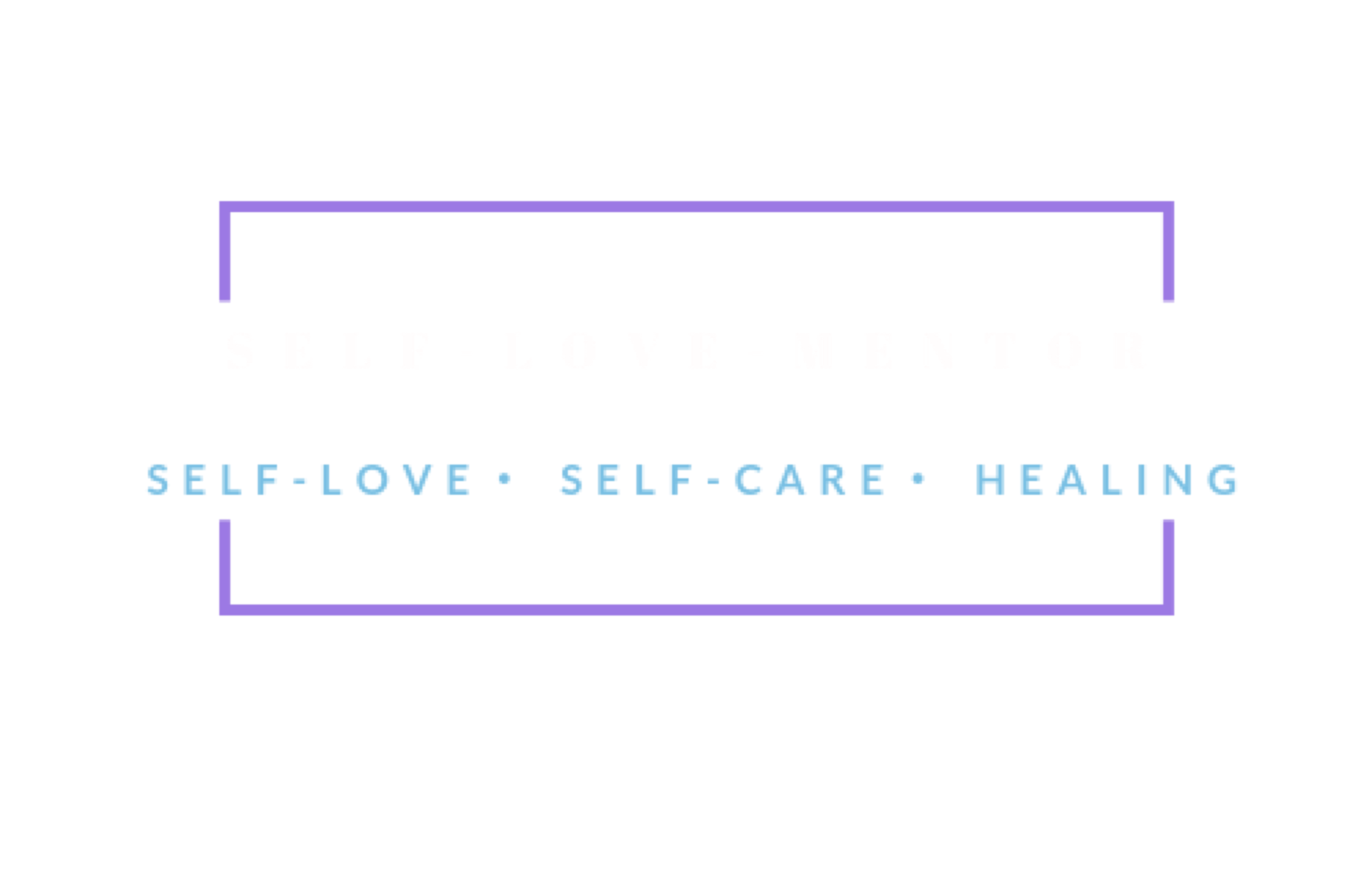 Self-Love Self-Care & Self-Healing